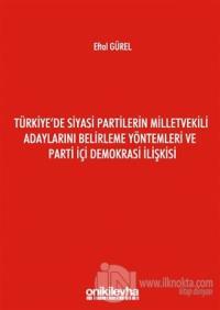 Türkiye'de Siyasi Partilerin Milletvekili Adaylarını Belirleme Yönteml