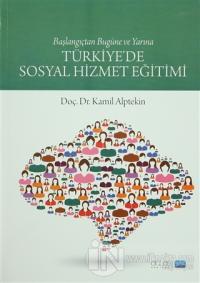 Türkiye'de Sosyal Hizmet Eğitimi %15 indirimli Kamil Alptekin