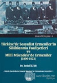 Türkiye'de Sosyalist Ermeniler'in Silahlanma Faaliyetleri ve Millî Mücadele'de Ermeniler (1890-1923)