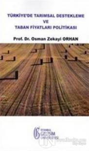 Türkiye'de Tarımsal Destekleme ve Taban Fiyatları Politikası