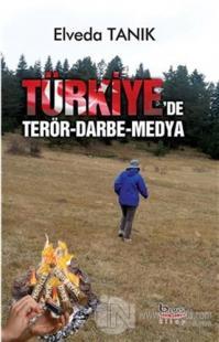 Türkiye'de Terör, Darbe ve Medya