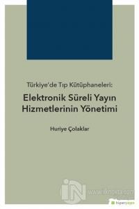 Türkiye'de Tıp Kütüphaneleri: Elektronik Süreli Yayın Hizmetlerinin Yö