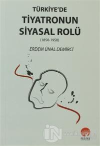 Türkiye'de Tiyatronun Siyasal Rolü