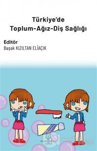 Türkiye'de Toplum-Ağız-Diş Sağlığı Başak Kızıltan Eliaçık