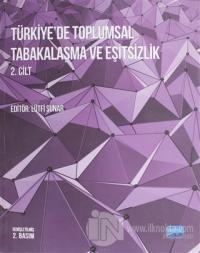 Türkiye'de Toplumsal Tabakalaşma ve Eşitsizlik 2. Cilt