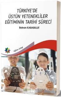 Türkiye'de Üstün Yetenekliler Eğitiminin Tarihi Süreci