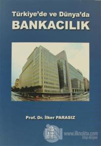 Türkiye'de ve Dünya'da Bankacılık