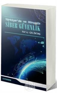 Türkiye'de ve Dünyada Siber Güvenlik