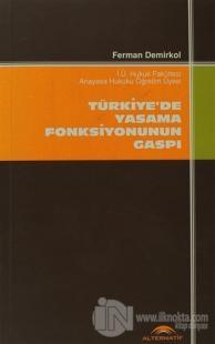 Türkiye'de Yasama Fonksiyonunun Gaspı