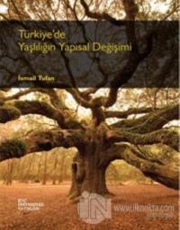 Türkiye'de Yaşlılığın Yapısal Değişimi