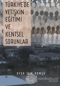 Türkiye'de Yetişkin Eğitimi ve Kentsel Sorunlar