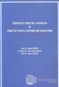 Türkiyede Yönetsel Değerler ve Yönetici Profili Üzerine Bir Araştırma