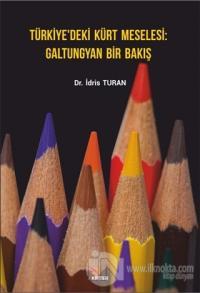 Türkiye'deki Kürt Meselesi Galtungyan Bir Bakış İdris Turan