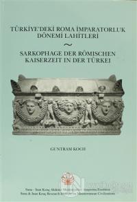 Türkiye'deki Roma İmparatorluk Dönemi Lahitleri / Sarkophage Der Römischen Kaiserzeit in Der Türkei