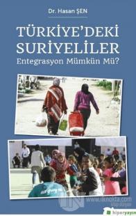 Türkiye'deki Suriyeliler - Entegrasyon Mümkün mü?
