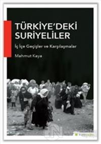 Türkiye'deki Suriyeliler İç İçe Geçişler ve Karşılaşmalar
