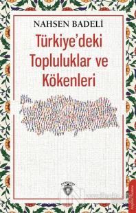 Türkiye'deki Topluluklar ve Kökenleri Nahsen Badeli