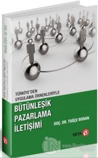 Türkiye'den Uygulama Örnekleriyle Bütünleşik Pazarlama İletişimi Tuğçe