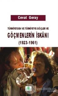 Türkiye'den ve Türkiye'ye Göçler ve Göçmenlerin İskanı 1923-1961