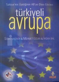 Türkiyeli Avrupa Türkiye'nin Üyeliğinin AB'ye Olası Etkileri