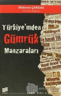Türkiyem'den Gümrük Manzaraları
