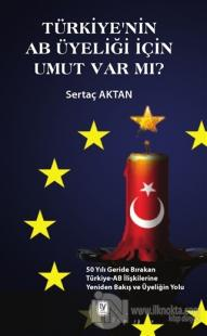 Türkiye'nin AB Üyeliği için Umut Var mı?