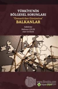 """Türkiye'nin Bölgesel Sorunları """"Osmanlı'dan Günümüze"""" Balkanlar"""