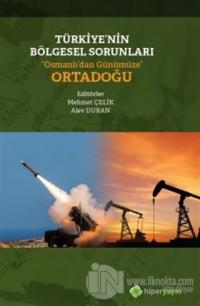 """Türkiye'nin Bölgesel Sorunları """"Osmanlı'dan Günümüze"""" Ortadoğu"""
