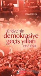Türkiye'nin Demokrasiye Geçiş Yılları (1946-1950) %10 indirimli Ensar
