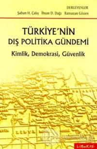 Türkiye'nin Dış Politika Gündemi Kimlik, Demokrasi, Güvenlik