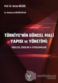 Türkiye'nin Güncel Mali Yapısı ve Yönetimi: Usuller, Esaslar ve Uygula