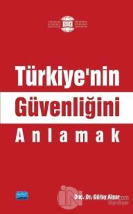 Türkiye'nin Güvenliğini Anlamak Güray Alpar