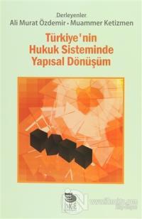 Türkiye'nin Hukuk Sisteminde Yapısal Dönüşüm