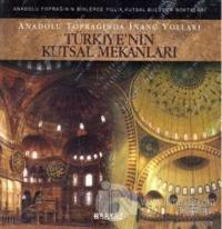 Türkiye'nin Kutsal Mekanları  Holygrounds of Turkey