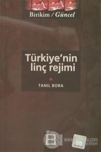 Türkiye'nin Linç Rejimi %15 indirimli Tanıl Bora