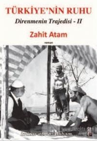 Türkiye'nin Ruhu - Direnmenin Trajedisi 2. Kitap