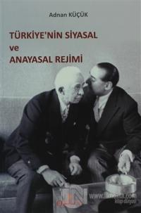 Türkiye'nin Siyasal ve Anayasal Rejimi %5 indirimli Adnan Küçük