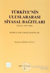 Türkiye'nin Uluslararası Siyasal Bağıtları Cilt: 2 (1945-1990)