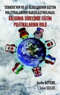 Türkiye'nin ve G7 Ülkelerinin Eğitim Politikalarının Karşılaştırılması: Kalkınma Sürecinde Eğitim Politikalarının Rolü