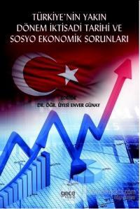 Türkiye'nin Yakın Dönem İktisadi Tarihi ve Sosyo Ekonomik Sorunları