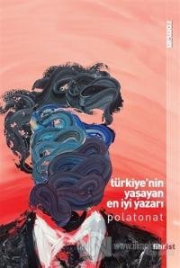Türkiye'nin Yaşayan En İyi Yazarı Polat Onat