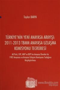Türkiye'nin Yeni Anayasa Arayışı: 2011-2013 TBMM Anayasa Uzlaşma Komisyonu Tecrübesi