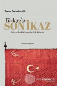 Türkiye'ye Son İkaz (Sadeleştirilmiş Metin)