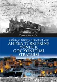 Türkiye'ye Yerleşme Amacıyla Gelen Ahıska Türklerine Yönelik Göç Yönetimi Stratejisi