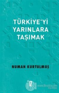 Türkiye'yi Yarınlara Taşımak (Ciltli)