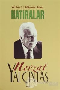 Türkiye'yi Yükselten Yıllar - Hatıralar (Ciltli Kutulu)