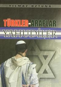 Türkler - Araplar - Yahudiler