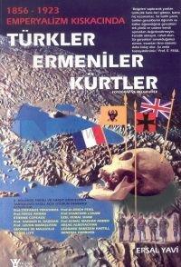 Türkler-Ermeniler-Kürtler ''1856-1923 Emperyalizm Kıskacında''