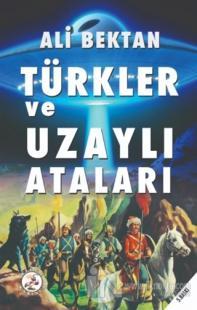 Türkler ve Uzaylı Ataları
