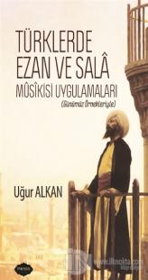 Türklerde Ezan ve Sala Musikisi Uygulamaları